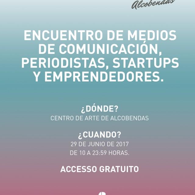 Emprendedores y medios de comunicación se encontrarán el 29 de junio en Media Startups Alcobendas